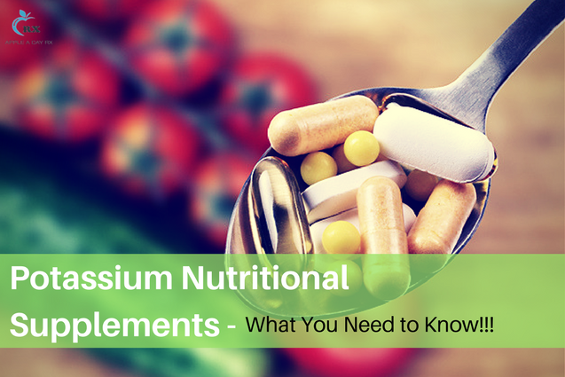 • Potassium Nutritional Supplements – What You Need to Know