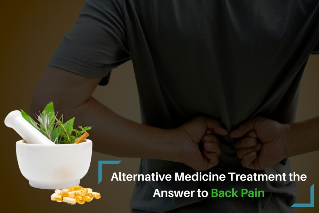 Alternative Medicine Treatment the Answer to Back Pain