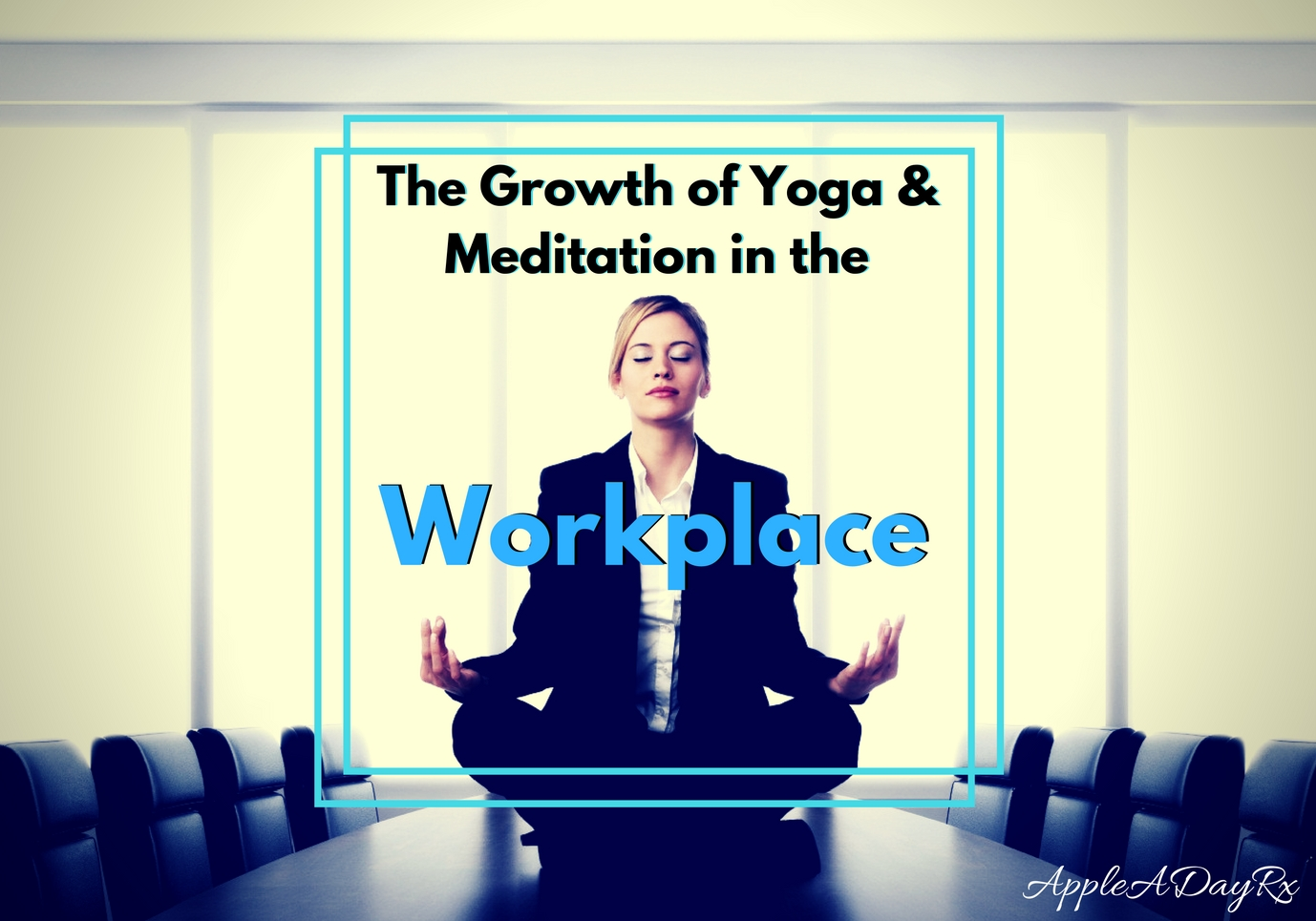 The Growth of Yoga and Meditation in the Workplace